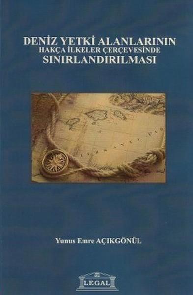 Deniz Yetki Alanlarının Hakça İlkeler Çerçevesinde Sınırlandırılması.pdf