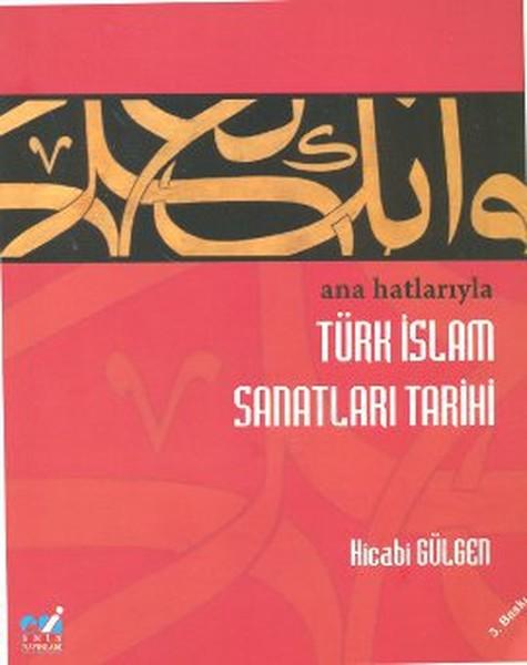 Ana Hatlarıyla Türk İslam Sanatları Tarihi.pdf
