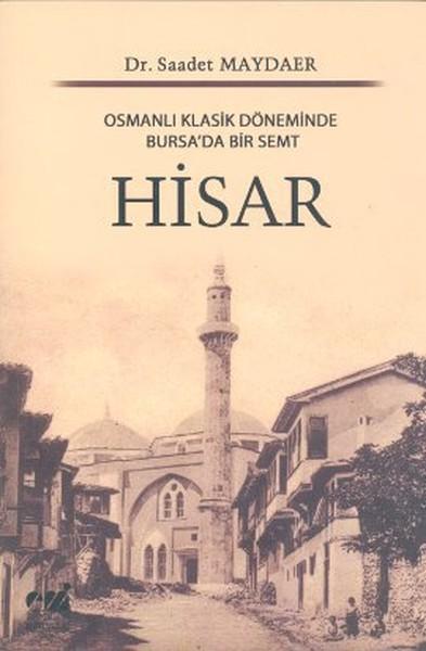 Osmanlı Klasik Döneminde Bursada Bir Semt Hisar.pdf