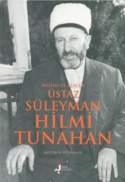 Hadim-ül Kur`an Üstaz Süleyman Hilmi Tunahan