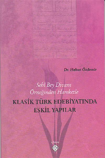 Sehi Bey Divanı Örneğinden Hareketle Klasik Türk Edebiyatında Eskil Yapılar.pdf