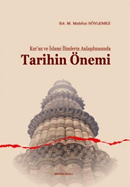 Kuran ve İslami İlimlerin Anlaşılmasında Tarihin Önemi.pdf