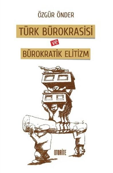 Türk Bürokrasisi ve Bürokratik Elitizm.pdf