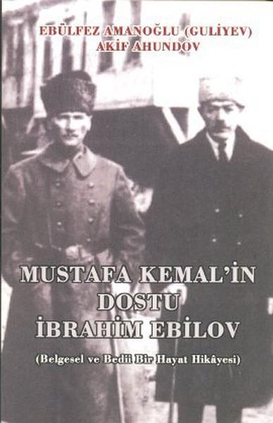 Mustafa Kemalin Dostu İbrahim Ebilov.pdf