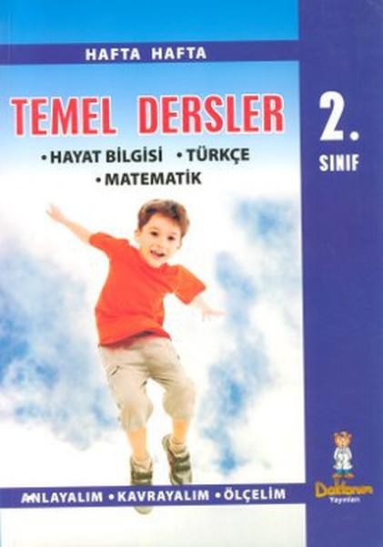 2. Sınıf Temel Dersler: Hayat Bilgisi - Türkçe - Matematik.pdf