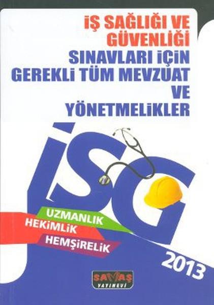 2013 İş Sağlığı ve Güvenliği Sınavları İçin Gerekli Tüm Mevzuat Ve Yönetmelikler.pdf