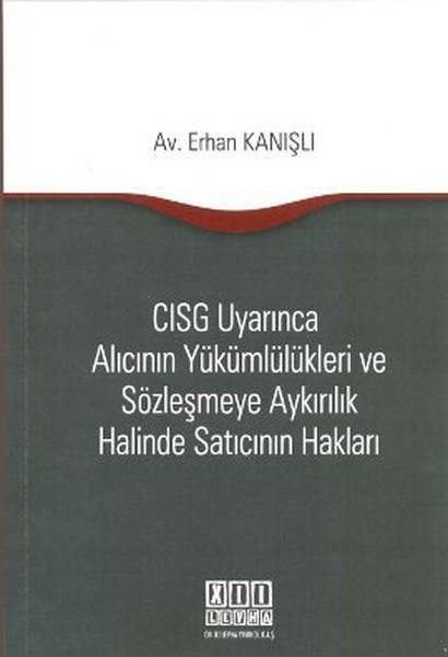 CISG Uyarınca Alıcının Yükümlülükleri ve Sözleşmeye Aykırılık Halinde Satıcının Hakları.pdf