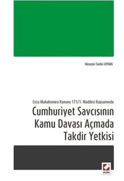 Cumhuriyet Savcısının Kamu Davası Açmada Takdir Yetkisi.pdf