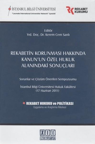 Rekabetin Korunması Hakkında Kanunun Özel Hukuk Alanındaki Sonuçları.pdf