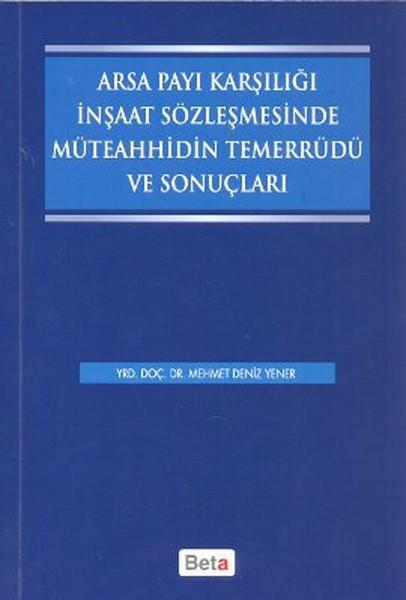Arsa Payı Karşılığı İnşaat Sözleşmesinde Müteahhidin Temerrüdü ve Sonuçları.pdf