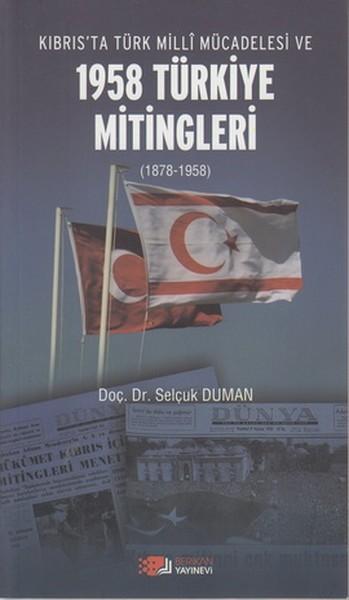 Kıbrısta Türk Milli Mücadelesi ve 1958 Türkiye Mitingleri.pdf
