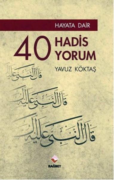 Hayata Dair 40 Hadis 40 Yorum.pdf