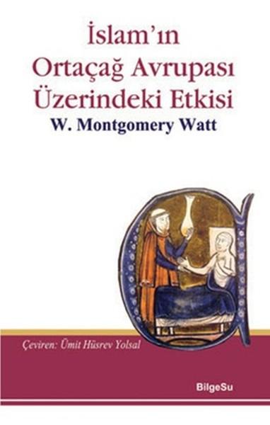 İslamın Ortaçağ Avrupası Üzerindeki Etkisi.pdf