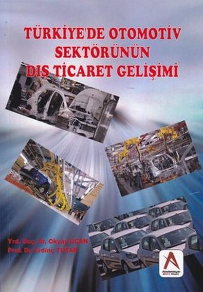 Türkiyede Otomotiv Sektörünün Dış Ticaret Gelişimi.pdf