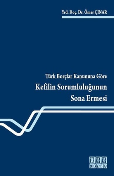 Türk Borçlar Kanununa Göre Kefilin Sorumluluğunun Sona Ermesi.pdf