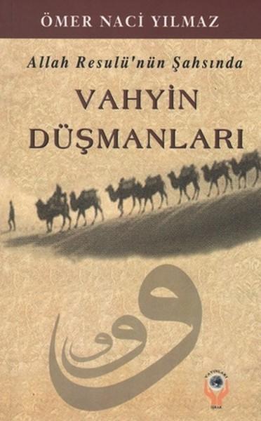 Allah Resulünün Şahsında Vahyin Düşmanları.pdf