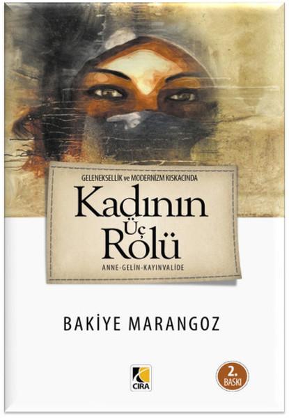 Geleneksellik ve Modernizm Kıskacında Kadının Üç Rolü.pdf