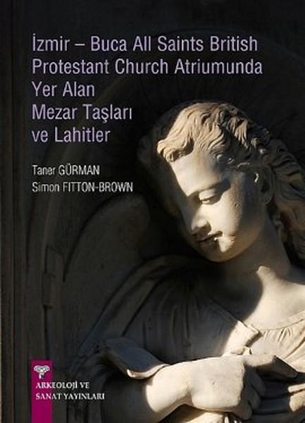 İzmir-Buca All Saints British Protestant Church Atriumunda Yer Alan Mezar Taşları ve Lahitler.pdf