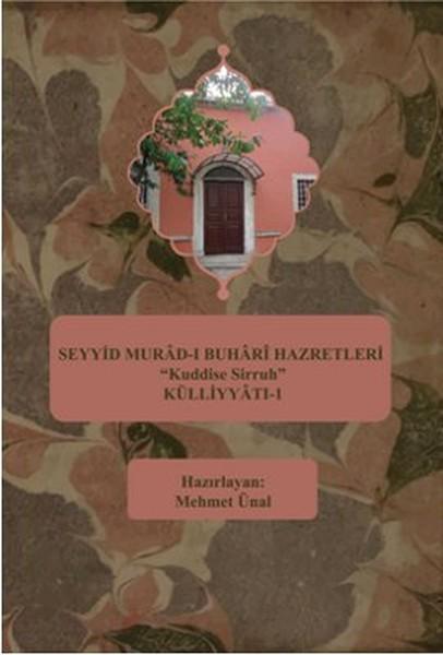 Seyyid Murad-ı Buhari Hazretleri Kuddise Sirruh Külliyyatı - 1.pdf