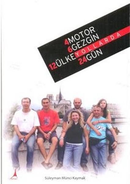 4 Motor 6 Gezgin 12 Ülke Yollarda 24 Gün.pdf