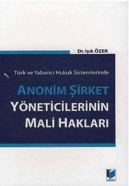 Türk ve Yabancı Hukuk Sistemlerinde Anonim Şirket Yöneticilerinin Mali Hakları.pdf