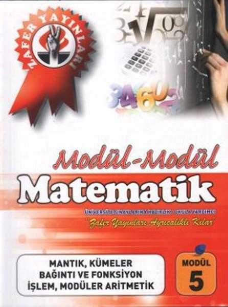 Modül - Modül Matematik: Mantık, Kümeler, Bağıntı ve Fonksiyon, İşlem, Modüler Aritmetik (Modül 5).pdf