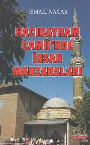 Hacı Bayram Camii`inde İnsan Manzaraları
