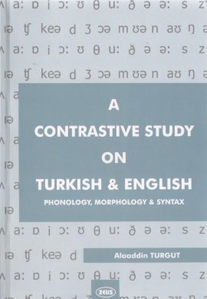 A Contrastive Study on Turkish and English