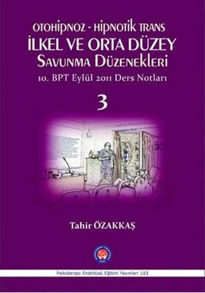 Otoniphoz - Hipnotik Trans İlkel ve Orta Düzey Savunma Düzenekleri 3.pdf