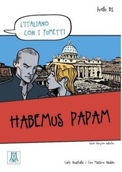 Habemus Papam (Litaliano Con i Fumetti- Livello: B1) İtalyanca Okuma Kitabı.pdf