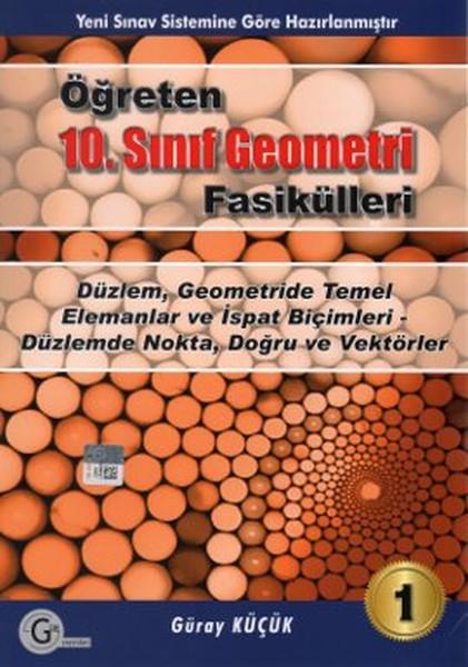 Öğreten 10. Sınıf Geometri Fasikülleri - Düzlem, Geometride Temel Elemanlar ve İspat Biçimleri, Düzl.pdf