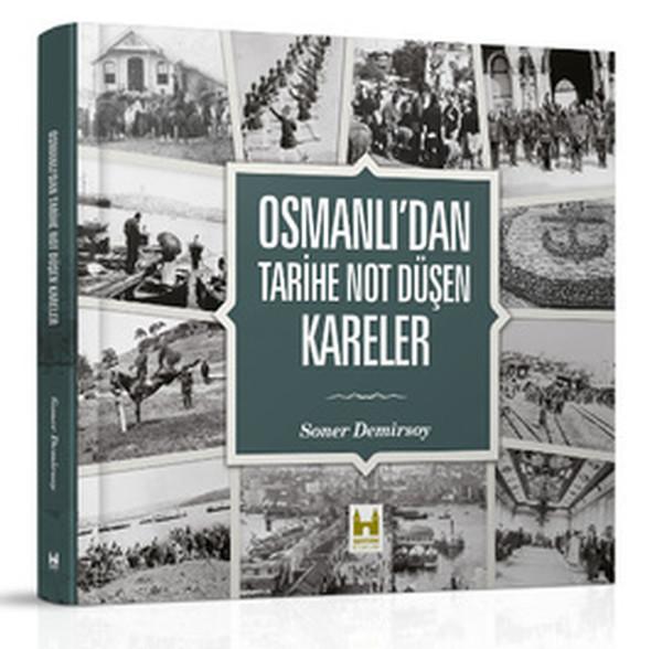 Osmanlı`dan Tarihe Not Düşen Kareler