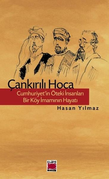 Çankırılı Hoca - Cumhuriyetin Öteki İnsanları - Bir Köy İmamının Hayatı.pdf