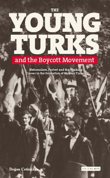 The Young Turks and the Boycott Movement: Nationalism, Protest and the Working Classes in the Format.pdf