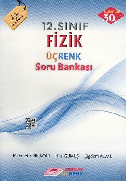 Esen Üçrenk 12. Sınıf Fizik Soru Bankası.pdf