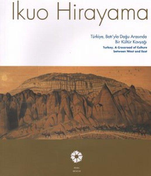 Ikuo Hirayama Türkiye, Batıyla Doğu Arasında Bir Kültür Kavşağı.pdf