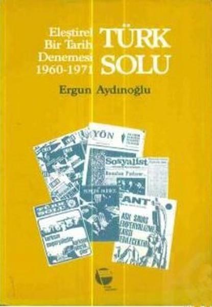 Türk Solu Eleştirel Bir Tarih Denemesi1960-1971.pdf