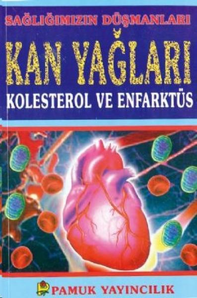 Sağlığımızın Düşmanları Kan Yağları Kolesterol ve Enfarktüs (Sağlık-001).pdf