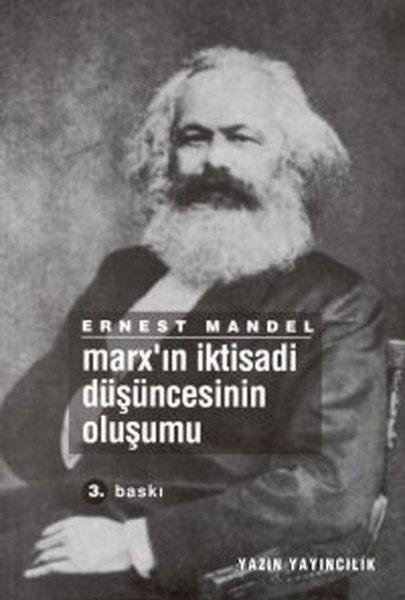 Marx'ın İktisadi Düşüncesinin Oluşumu , Ernest Mandel - Fiyatı ...