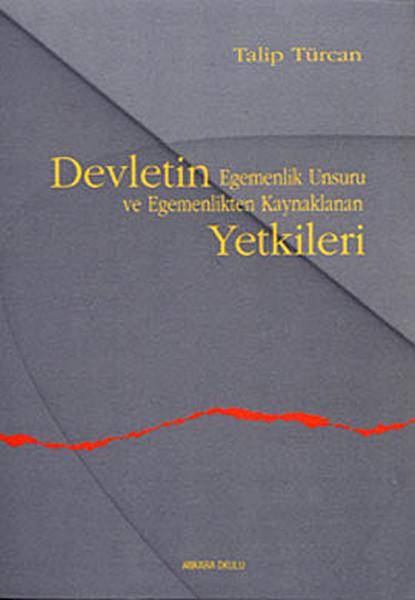 Devletin Egemenlik Unsuru ve Egemenlikten Kaynaklanan Yetkileri.pdf