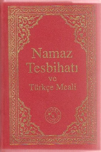 Namaz Tesbihatı ve Türkçe Meali (Cep Boy)