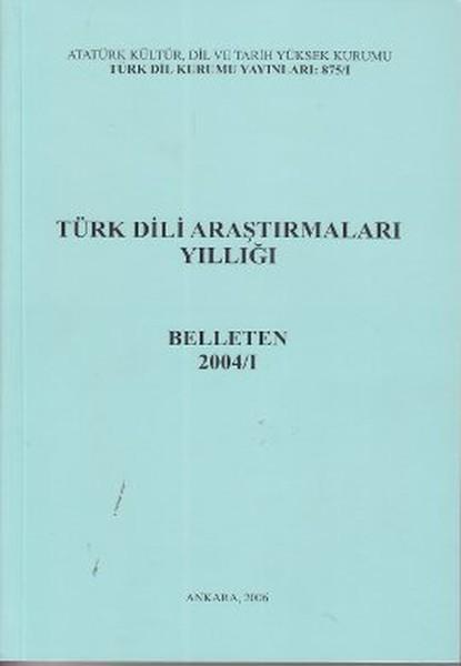 Belleten 2004/1-Türk Dili Araştırma.pdf