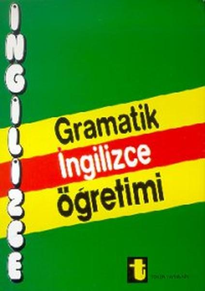 Gramatik İngilizce ÖğretimiA Complate English Grammer and Idioms(Tam İngilizce Grameri ve İdyuml.pdf