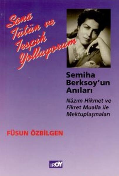 Sana Tütün ve Tespih Yolluyorum Semiha Berksoyun Anıları Nazım Hikmet ve Fikret Mualla ile Mektup.pdf