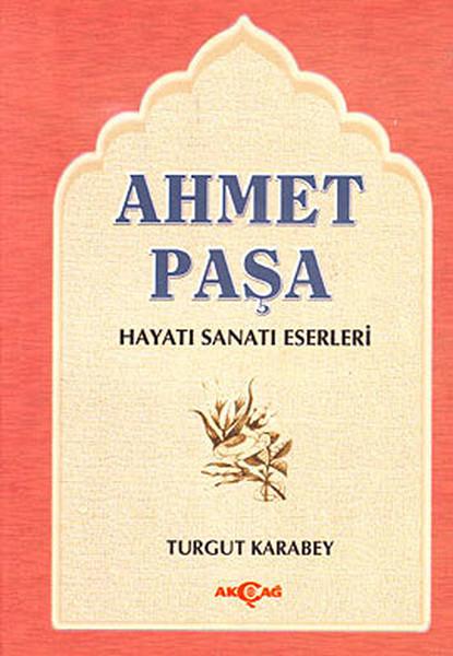 Ahmet Paşa Hayatı - Sanatı - Eserleri.pdf