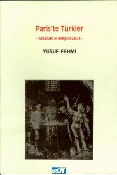 Pariste TürklerCasusluk ve Karşı Casusluk.pdf