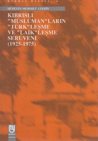 Kıbrıslı Müslümanların Türkleşme ve Laikleşme Serüveni (1925-1975).pdf