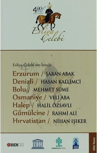 Evliya Çelebinin İzinde Erzurum - Denizli - Bolu - Osmaniye - Halep - Gümülcine - Hırvatistan.pdf