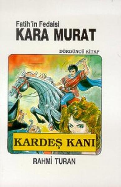 Fatih`in Fedaisi Kara Murat 4 - Kardeş Kanı
