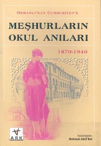 Osmanlıdan Cumhuriyete Meşhurların Okul Anıları(1870 - 1940).pdf